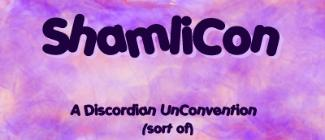 ShamliCon: A Discordian UnConvention